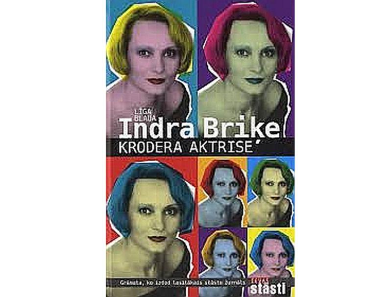 """Līga Blaua, """"Indra Briķe. Krodera aktrise""""."""
