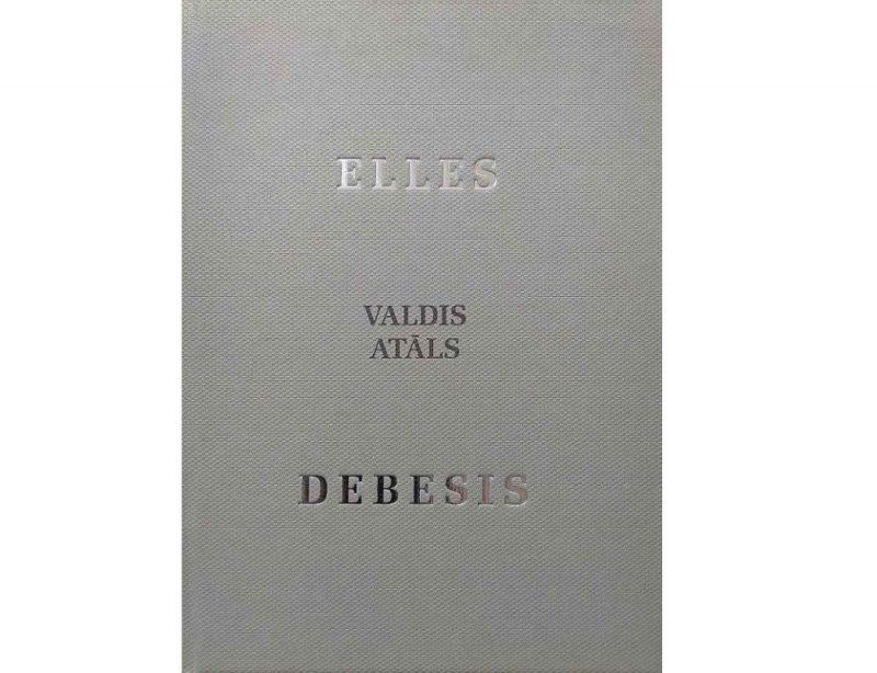 """Valdis Atāls. """"Elles debesis"""". """"Dienas grāmata"""", 2018."""