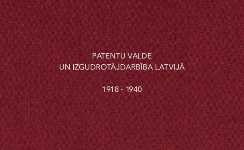 """Pagājušā gada nogalē nāca klajā Patentu valdes grāmata """"Patentu valde un izgudrotājdarbība Latvijā 1918–1940"""", atklājot plašākai Latvijas sabiedrībai līdz šim nezināmas šķautnes rūpnieciskā īpašuma aizsardzības vēsturē."""