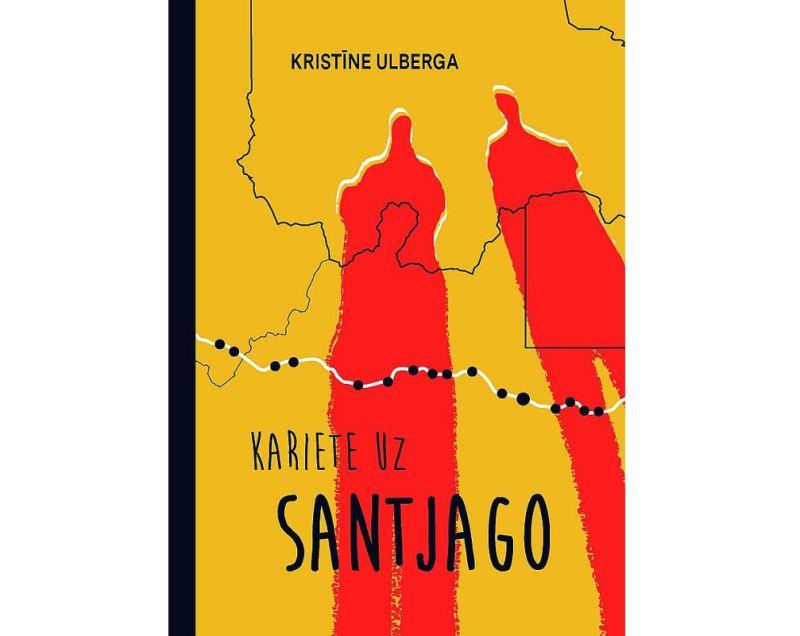 """Kristīne Ulberga. """"Kariete uz Santjago"""". """"Dienas Grāmata"""", 2020."""