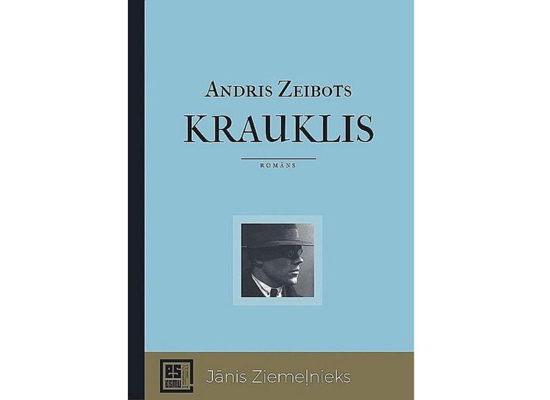 """Andris Zeibots, """"Krauklis"""". """"Dienas Grāmata"""". 2020."""